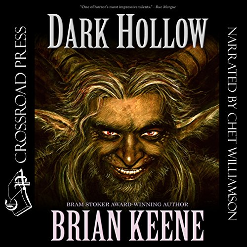 Dark Hollow                   By:                                                                                                                                 Brian Keene                               Narrated by:                                                                                                                                 Chet Williamson                      Length: 9 hrs and 11 mins     104 ratings     Overall 4.2