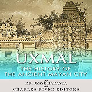 Uxmal: The History of the Ancient Mayan City                   By:                                                                                                                                 Jesse Harasta,                                                                                        Charles River Editors                               Narrated by:                                                                                                                                 Robin McKay                      Length: 1 hr and 10 mins     3 ratings     Overall 4.3