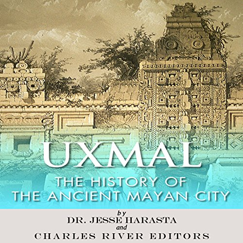 Uxmal: The History of the Ancient Mayan City  By  cover art