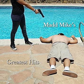 Madd Mike's Greatest Hits