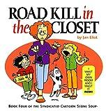 Road Kill in the Closet