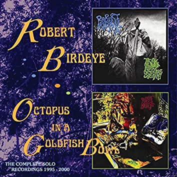 Octopus in a Goldfish Bowl - The Complete Solo Recordings 1995-2000