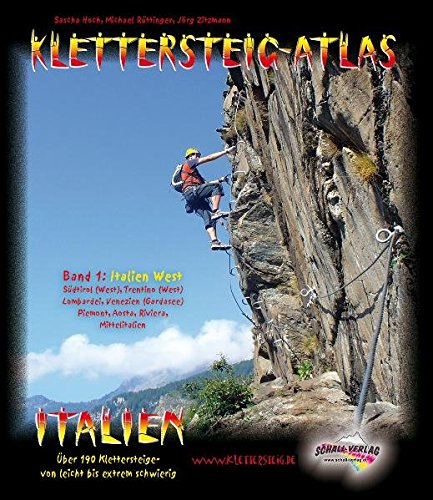 Klettersteig-Atlas Italien, Bd.1 : Italien West (inkl. Gardaseeberge, Brenta, Lombardei, Piemont/Aosta, Riviera). Über 160 Klettersteige - von leicht bis extrem, inkl. Topos u. Anforderungsprofilen