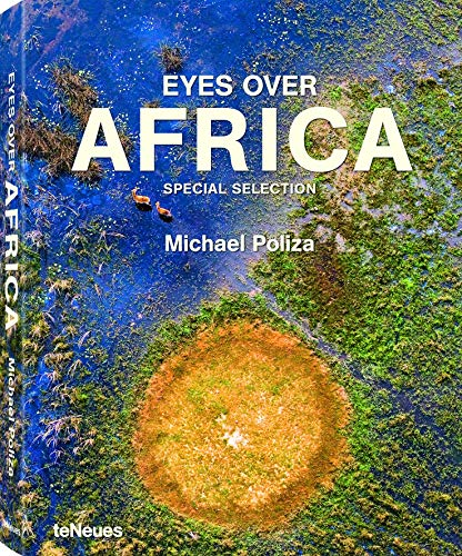 Eyes Over Africa: Special Selection (PHOTOGRAPHY) (English, French and German Edition)