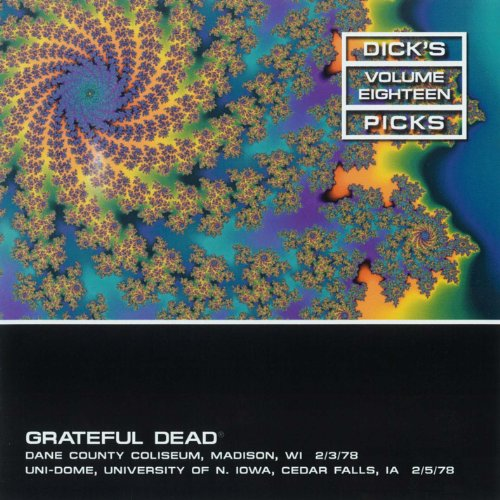 Dick's Picks Vol. 18: Dane County Coliseum, Madison, WI 2/3/78 / UNI-Dome, University of Iowa, Cedar Falls, IA 2/5/78 (Live) [Explicit]