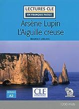 Arsene Lupin L'Aiguille creuse - Livre + audio online (Lectures clé en français facile)