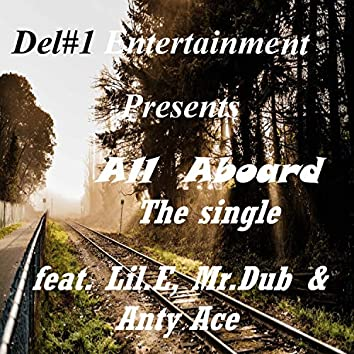 All Aboard (feat. Lil.E, mr.Dub & Anty Ace)