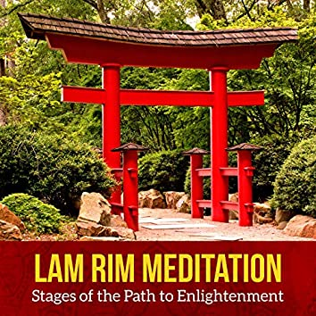 Lam Rim Meditation - Stages of the Path to Enlightenment