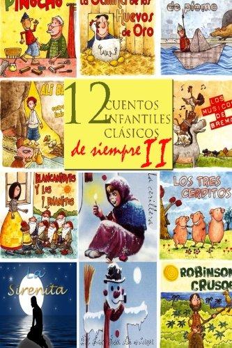 12 cuentos infantiles clásicos de siempre II (Spanish Edition)
