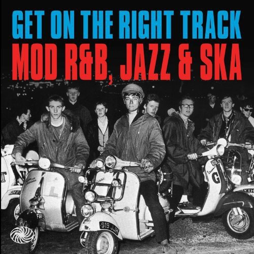 Get on the Right Track: Mod R&B Jazz & Ska / Various