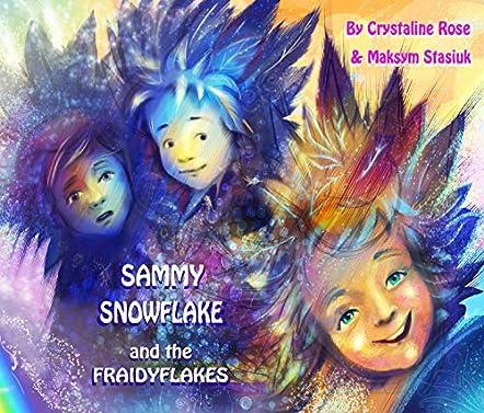 Sammy Snowflake And the Fraidyflakes