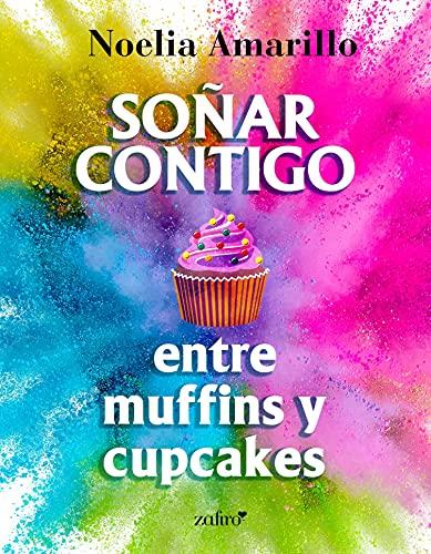 Soñar contigo entre muffins y cupcakes (Erótica)