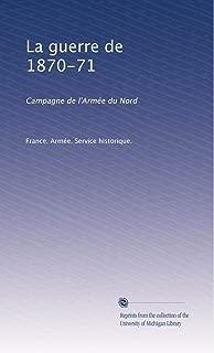 La guerre de 1870-71: Campagne de l'Armée du Nord (Volume 2) (French Edition)