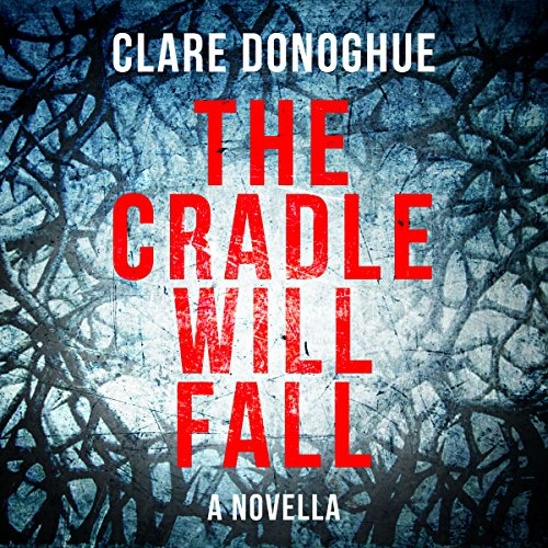 The Cradle Will Fall audiobook cover art