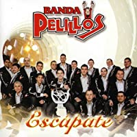 Escapate by Banda Pelillos