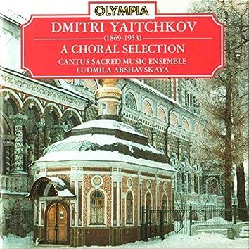 Dmitri Yaitchkov: A Choral Selection