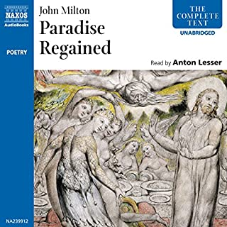 Paradise Regained                   By:                                                                                                                                 John Milton                               Narrated by:                                                                                                                                 Anton Lesser                      Length: 2 hrs and 16 mins     10 ratings     Overall 4.5