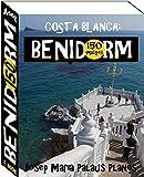 Costa Blanca: Benidorm (150 imatges) (Catalan Edition)
