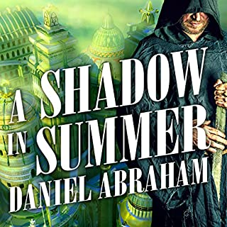 A Shadow in Summer     Long Price Quartet, Book 1              By:                                                                                                                                 Daniel Abraham                               Narrated by:                                                                                                                                 Neil Shah                      Length: 14 hrs and 38 mins     208 ratings     Overall 3.7