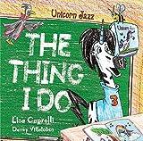 UNICORN JAZZ The Thing I Do : Children's Unicorn...