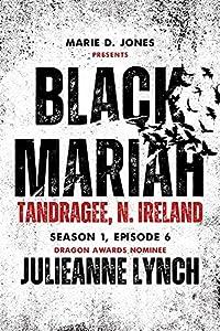 Black Mariah: Tandragee, North Ireland (Black Mariah Series, Season 1 Book 6)