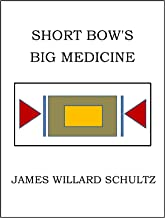 Short Bow's Big Medicine