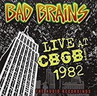 Live at CBGB 1982 - The Audio Recordings by Bad Brains (2006-10-31)