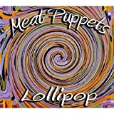 Songtexte von Meat Puppets - Lollipop