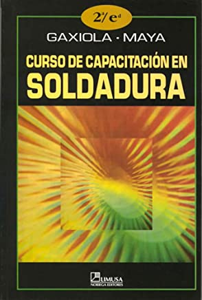 Curso de capacitacion en soldadura/ Welding Training Course (Spanish Edition)