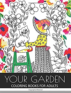 Your Garden Coloring Book for Adult: Adult Coloring Book : Coloring your Flower and Tree with Animals
