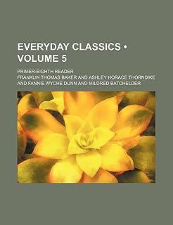 Everyday Classics (Volume 5); Primer-Eighth Reader