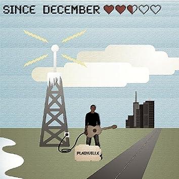 Since December