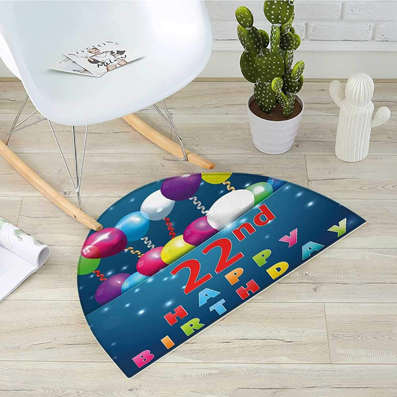 22nd Birthday Half Round Door mats Party Birth with colorful Balloons Wishes and Joyful Occasion Image Print Bathroom Mat H 31.5  xD 47.2  Multicolor