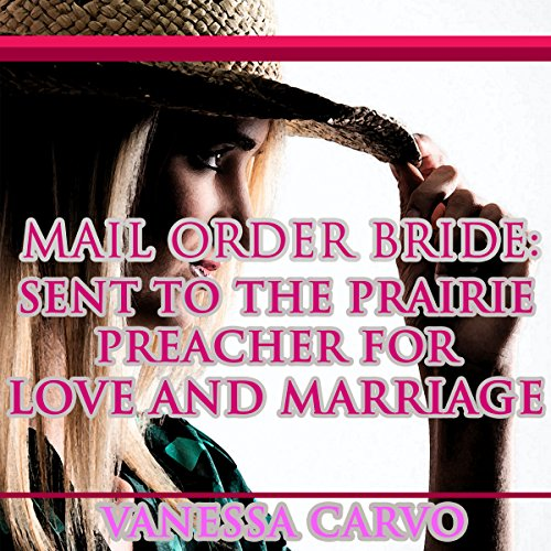 Mail Order Bride: Sent to the Prairie Preacher for Love and Marriage audiobook cover art