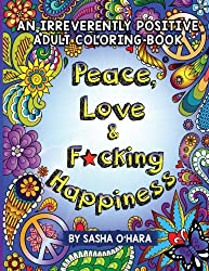 peace love and fucking happiness coloring book from sasha o hara