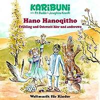 Hano Hanoqitho - So klingen Fruehling und Osterzeit hier und anderswo