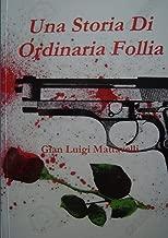 Una Storia Di Ordinaria Follia (Italian Edition)