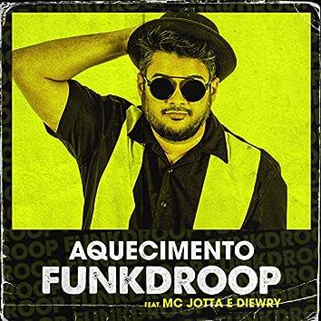 Aquecimento Funkdroop