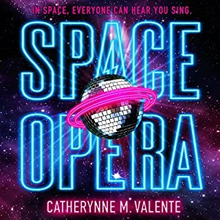 Space Opera                   By:                                                                                                                                 Catherynne M. Valente                               Narrated by:                                                                                                                                 Heath Miller                      Length: 9 hrs and 45 mins     777 ratings     Overall 3.9