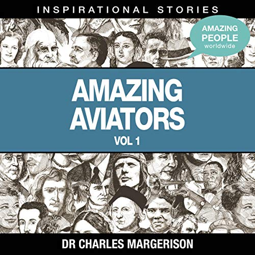 Amazing Aviators                   Written by:                                                                                                                                 Dr. Charles Margerison                               Narrated by:                                                                                                                                 full cast                      Length: 41 mins     Not rated yet     Overall 0.0