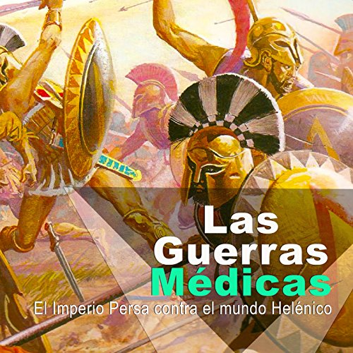 Las Guerras Médicas [The Medical Wars] audiobook cover art