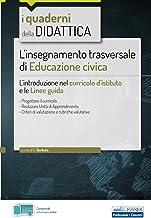 Scaricare Libri L'insegnamento trasversale di Educazione civica: L'introduzione nel curricolo d'istituto e le Linee guida PDF