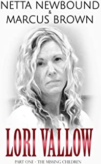 Lori Vallow: Part One - The Missing Children