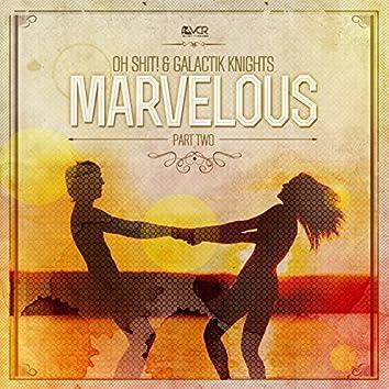 Marvelous Part 2