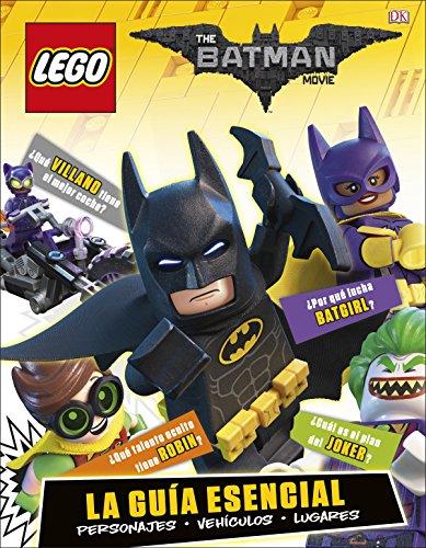 LEGO® Batman la película. La guía esencial (LIBROS LEGO - DC SUPERHEROES)