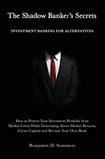 The Shadow Banker's Secrets: Investment Banking for Alternatives