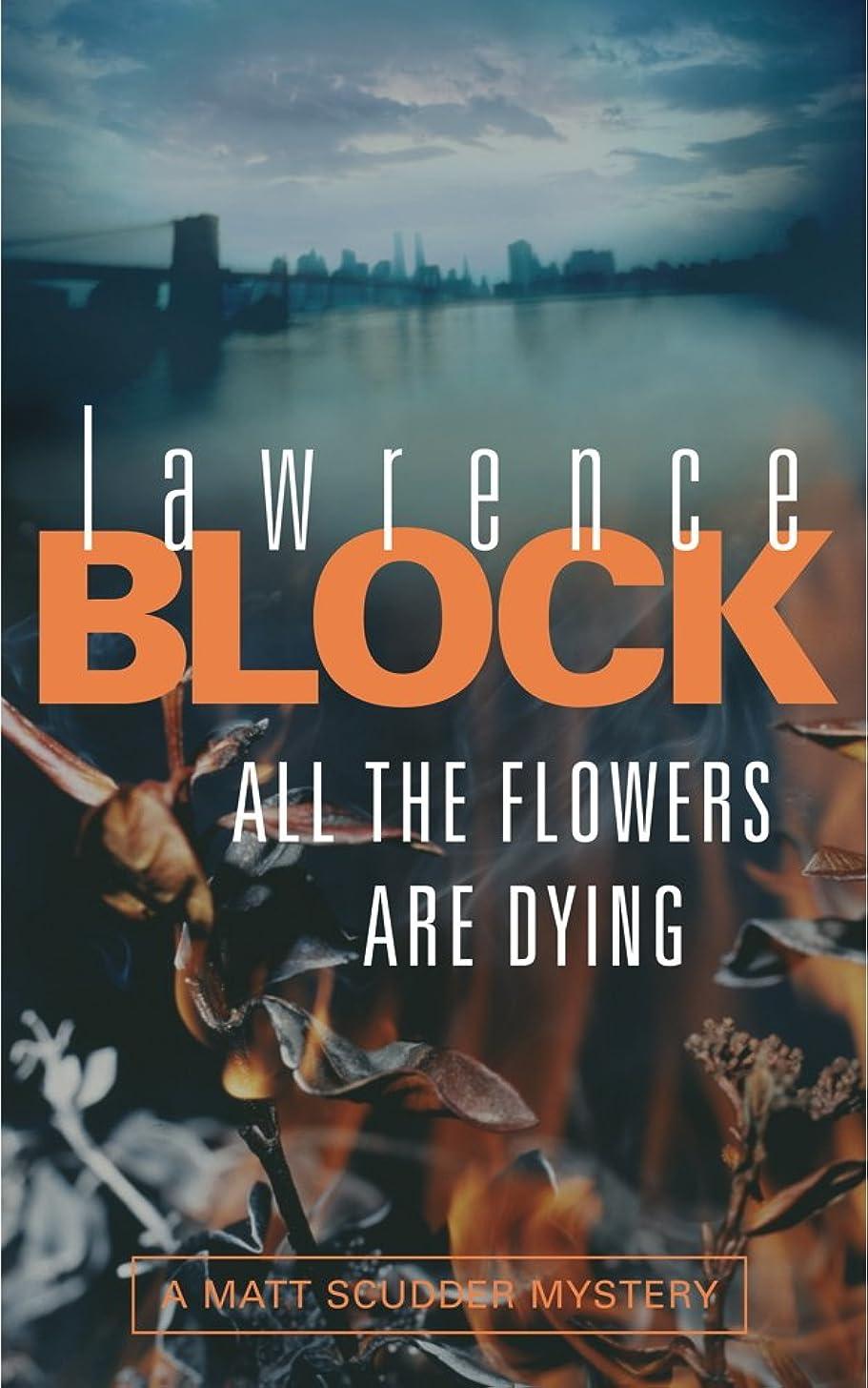 のり鈍いプロフィールAll The Flowers Are Dying (English Edition)