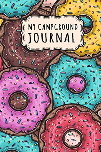 My Campground Journal: My Camping Journal / Campground Notebook Logbook | Donut Design | 109 Pages (6x9)