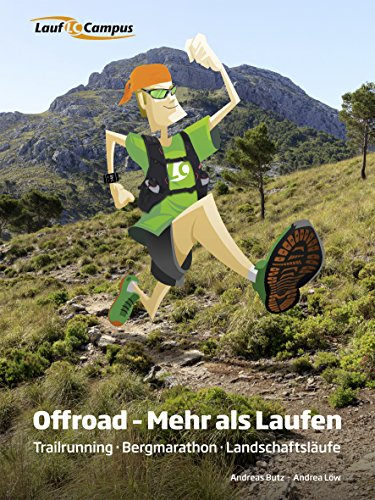 Offroad - Mehr als Laufen: Trailrunning - Bergmarathon - Landschaftsläufe