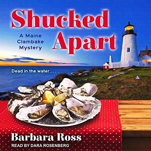 Shucked Apart: Maine Clambake Mysteries, Book 9